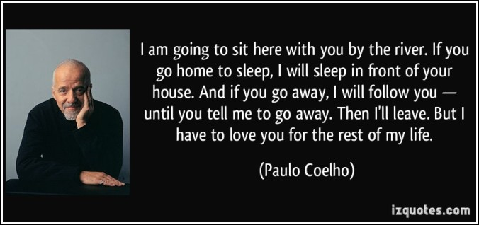quote-i-am-going-to-sit-here-with-you-by-the-river-if-you-go-home-to-sleep-i-will-sleep-in-front-of-paulo-coelho-220310